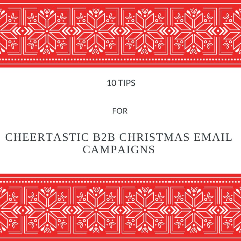 B2B Christmas Email Campaigns