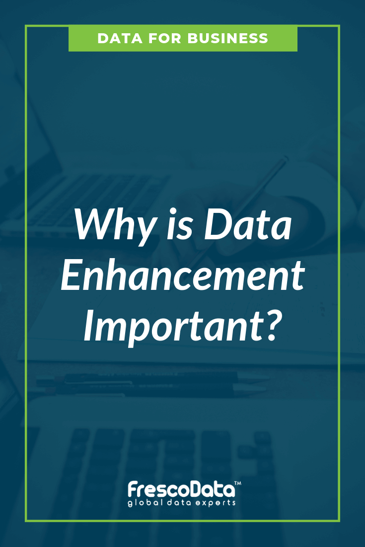 Why Data Enhancement is Important