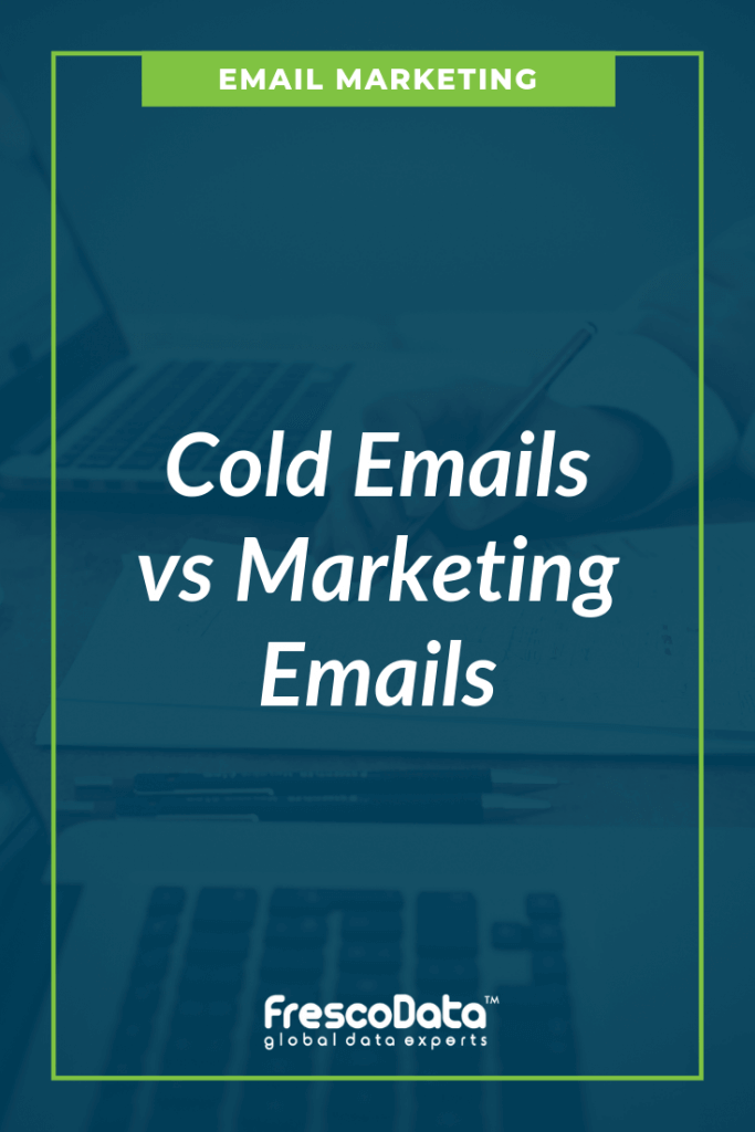 Cold Email Vs Email Marketing Campaigns