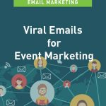 Viral Emails for Event Marketing